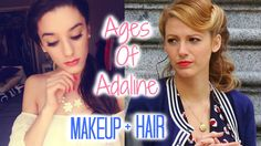 Ages of Adaline Hair and Makeup Tutorial