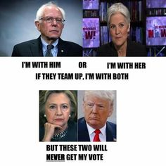 Bernie Sanders and Jill Stein.... however with Bernie's hands now tied to supporting the Democrats, looks like Jill is gonna get my vote!