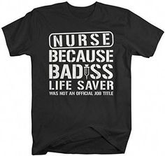 Funny Nurse T-Shirt - Job Title Nursing Shirts - This is a must for any nurse! - because of course, badass life saver was not an official job title and nurses are badass! Check our other listings for