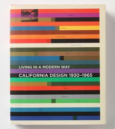 living in a modern way: california design 1930-1965 // from the los angeles county museum of art