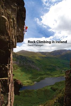 A guide to the best of Irish rock climbing.