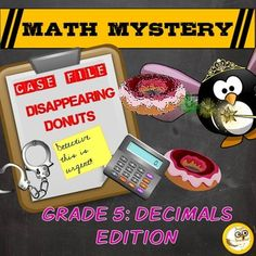 Decimals, Decimals common core aligned Math Mystery (Grade 5) Case of The Disappearing Donuts In this math mystery students must solve a variety of decimal math questions to reveal clues to help them find who is behind making donuts disappear in Mathhattan!