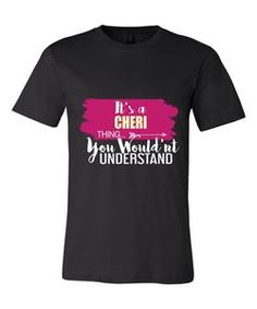 It's a Cheri Thing, You Wouldn't Understand