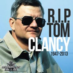 Rest in Peace to American author Tom Clancy (1947-2013)