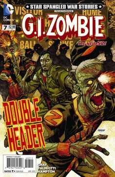 STAR-SPANGLED WAR STORIES FEATURING G.I. ZOMBIE #7. DC Comics. Written by Jimmy Palmiotti and Justin Gray, illustrated and colored by Scott Hampton, lettered by Rob Leigh, and features a cover by Dave Johnson. Released February 25, 2015.