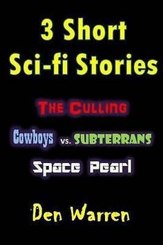 3 Short Sci-Fi Stories by Den Warren, 9781519468895.