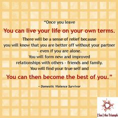 """""""You Can Then Become the Best of You"""" ~ Domestic violence survivor #seethetriumph"""