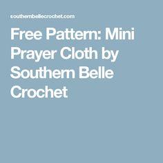 Free Pattern: Mini Prayer Cloth by Southern Belle Crochet