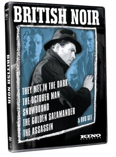 British Noir: They Met in the Dark, The October Man, Snowbound, The Golden Salamander, The Assassin - DVD (Kino Lorber Region 1) Release Date: Available Now (Amazon U.S.)