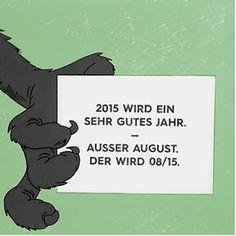 also nichts vornehmen für den August!