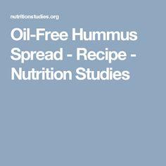 Oil-Free Hummus Spread - Recipe - Nutrition Studies