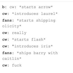This is basically so true though. Poor CW, their intended parings just never get picked up by the fans. Besides, Felicity and Caitlin are much better suited to the heroes than Laurel and Iris. In my opinion anyway.
