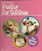 1973 Betty Crocker's Parties for Children Fun Games & Foods  Great parties for kids. $8