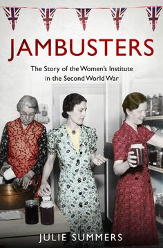 Jambusters by Julie Summers. The compelling true story of how the Women's Institute pulled Britain through the war with pots of jam and a spirit of make-do-and-mend. Released February Fifi loves everything to do with the W. Books And Tea, I Love Books, Books To Read, My Books, Reading Lists, Book Lists, Reading Nook, Womens Institute, Make Do And Mend