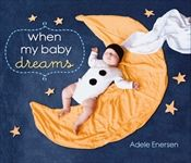When My Baby Dreams by Adele Enersen: Sometimes, Mila dreams she's a butterfly; Sometimes, she's a bookworm; Or a surfer girl , or even an astronaut; When Mila dreams, she can be anything. From the brilliant mind of new mother Adele Enersen Adele, Cute Babies, Baby Kids, Baby Baby, Photos Originales, Baby Accessoires, Foto Baby, Dream Book, Kids Story Books