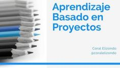 Aprendizaje Basado en Proyectos - Enfoque, Herramientas y Ejemplos | Presentación