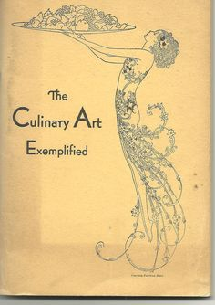 The Culinary Art Exemplified - a cookbook courtesy of the Pantlind Hotel and issued by the Mizpah Club of the East Congregational Church.