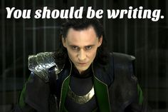 Marvel, Loki, Avengers, Tom Hiddleston, You Should Be Writing