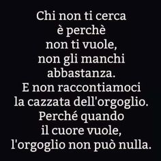 What U Want, Italian Quotes, Italian Language, Looking For Love, Tumblr, Sentences, Communication, Thoughts, Writing