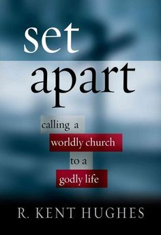 Precision Series Set Apart Calling A Worldly Church To A Ly Life
