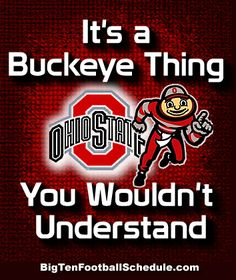 Let's Go Buckeyes!!! http://www.bigtenfootballschedule.com/ohio_state_football_schedule.html