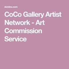 CoCo Gallery Artist Network - Art Commission Service
