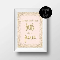 Though She Be But Little She Is Fierce Print, Pink and Gold, Gold Nursery, Girls Room, Gold Decor, Print and Ship, Sparkle Decor by printshopstudio on Etsy