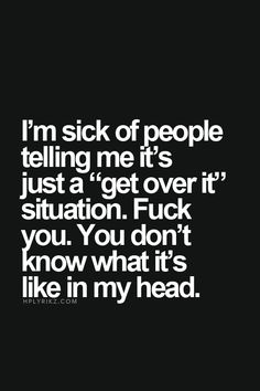 It's so true. Right now there are a lot of things going on that my friends just don't seem to understand. I love them, but they don't get what's really happening inside.