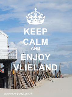 KEEP CALM and ENJOY VLIELAND @rederijdoeksen #vlieland #vakantie #waddenzee #strand