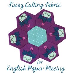 Fussy cutting fabric for Hexagons (English Paper Piecing) tutorial by Paige Alexander