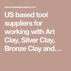 US based tool suppliers for working with Art Clay, Silver Clay, Bronze Clay and…