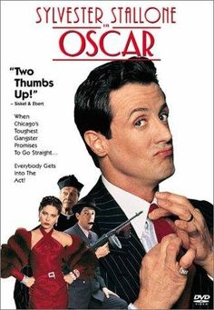 Oscar (1991) - This movie is a little ridiculous, but in a fabulous way. A parody of mobsters movies, Stallone is hilarious. If you accept it for the wackiness that it is, you will love it!