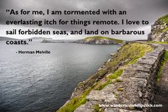 I love to sail forbidden seas.  #travel #travel quotes #wanderlust #travel #quotes #travelquotes #wanderlust #adventure #journey