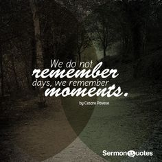 Remember the Moments! #quotes #moment #forest