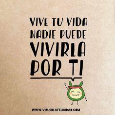 Vive tu vida nadie puede vivirla por ti.  www.virusdlafelicidad.com  #virusdlafelicidad #buenosdias #pensamiento #frase #frases #frasedeldia #actitud #mensaje #barcelona #optimismo #felicidad #frasevirus #inspiracion