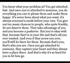 This could not be any more true. Girls need to understand that we don't need a guy's approval. As long as you have friends and a family who love you, you are set for life. It's okay to be caring and loving, but just don't become a pushover. Know when to let go. Know your worth and know that you aren't worth the crap that he put you through. You are worth SO MUCH MORE than that.