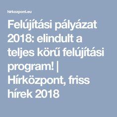 Felújítási pályázat 2018: elindult a teljes körű felújítási program! | Hírközpont, friss hírek 2018