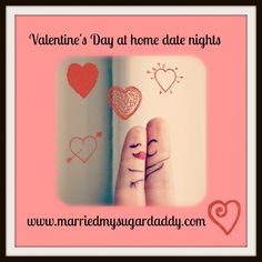 Valentine's Day at home date nights: Spa at Home and Get your romance on! www.marriedmysugardaddy.com
