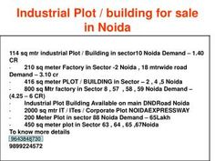 1.      For sale 22000 sq ft Shed in Sector 80 Noida 2.      For rent 5000 sq ft Shed   office Block ,  24 ft height in Sector 59 Noida  Rent – Rs 25 / sqf...