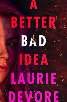 A Better Bad Idea by Laurie Devore Ya Books, Books To Buy, Book Club Books, Books To Read, Ya Novels, Literary Fiction, Book Recommendations, Bestselling Author, Audio Books