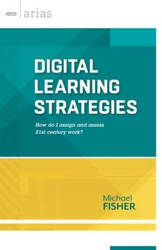 """Read """"Digital Learning Strategies How do I assign and assess century work? (ASCD Arias)"""" by Michael Fisher available from Rakuten Kobo. Strategies and resources for using technology to teach students century skills. 21st Century Learning, 21st Century Skills, Digital Technology, Educational Technology, Excel Formulas, Michael Fisher, Teacher Books, Digital Literacy, Formative Assessment"""