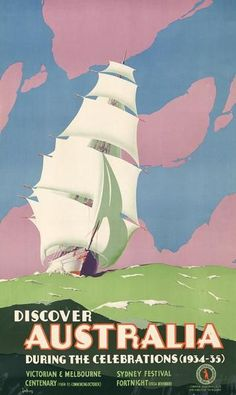 Discover Australia poster. This vintage Discover Australia travel poster shows a sailing ship, circa 1934. Illustrated by John Vickery for the Australian National Travel Association.