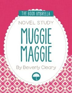 Muggie Maggie by Beverly Cleary Novel Study $