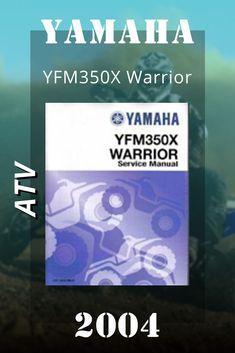 Yamaha ATV, 2004 Yamaha YFM350X Warrior Factory Service Manual Yamaha Atv, Big Bear, Repair Manuals, 4x4
