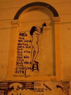 Maria nua / Nem minha / Nem sua / Maria que sua / que fica nua / que não cala / que não é puta / é Maria da luta!