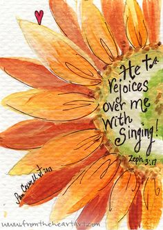 Zephaniah -He rejoice over me with singing! Isn't so wonderful to think that God our Father delights and rejoices in us! Scripture Art, Bible Art, Bible Scriptures, Bible Quotes, Godly Quotes, Scripture Painting, Scripture Doodle, Jesus Quotes, Zephaniah 3 17
