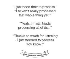 My life is a process. #INFP / #INFJ
