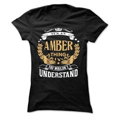 (Deal Tshirt 3 hour) AMBER .Its an AMBER Thing You Wouldnt Understand T Shirt Hoodie Hoodies Year Name Birthday Coupon 10% Hoodies Tee Shirts