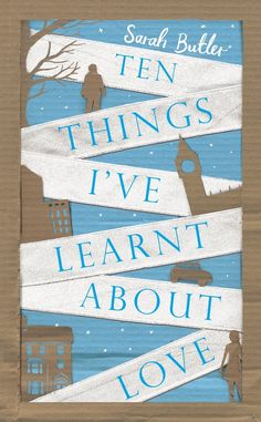Ten Things I've Learnt About Love • cover design by Jo Thomson #Love #Books #Fiction