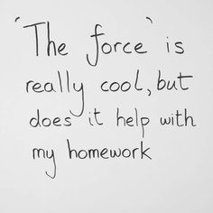 The force is really coolbut does it help with homework #starwarsfan #starwarsday  www.myphilwong.com